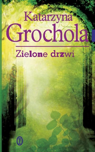 """""""Katarzyna Grochola """"Zielone"""