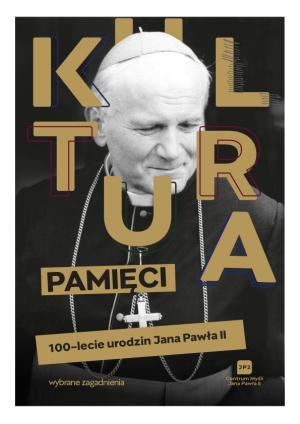 KULTURA PAMIĘCI, CENTRUM MYŚLI JANA PAWŁA II
