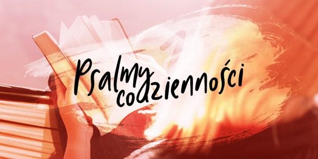 PSALMY CODZIENNOSCI, PSALM 1