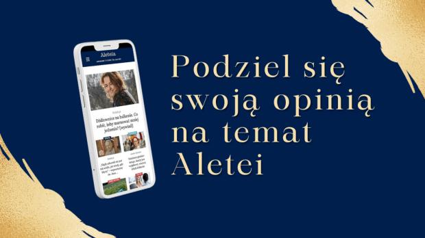 Pomóż nam rozwijać Aleteię! Podziel się swoimi wrażeniami